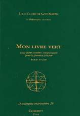 Bibliographie : Louis-Claude de Saint-Martin : Mon livre vert